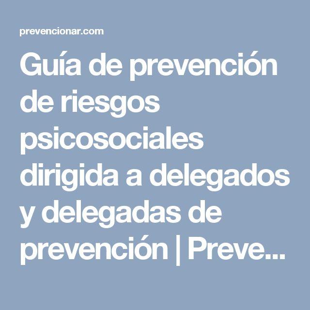 Guía de prevención de riesgos psicosociales dirigida a delegados y delegadas de prevención | Prevencionar