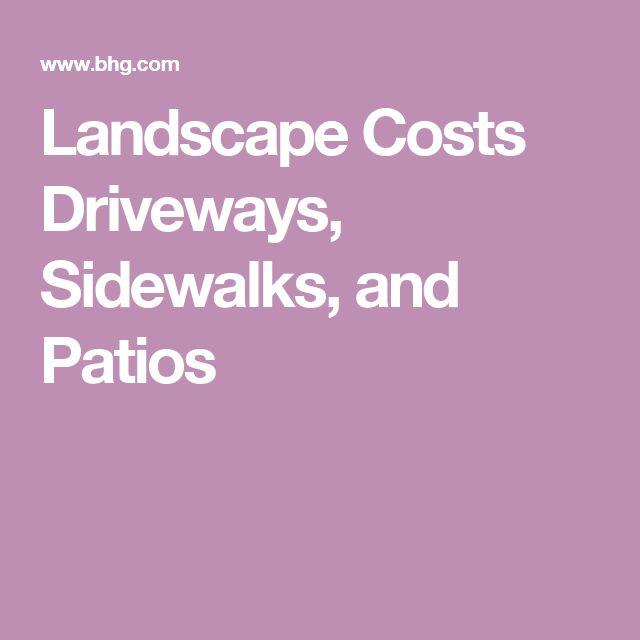 Landscape Costs Driveways, Sidewalks, and Patios