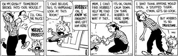 Calvin and Hobbes Comic Strip on GoComics.com Hobbes is so trusting.