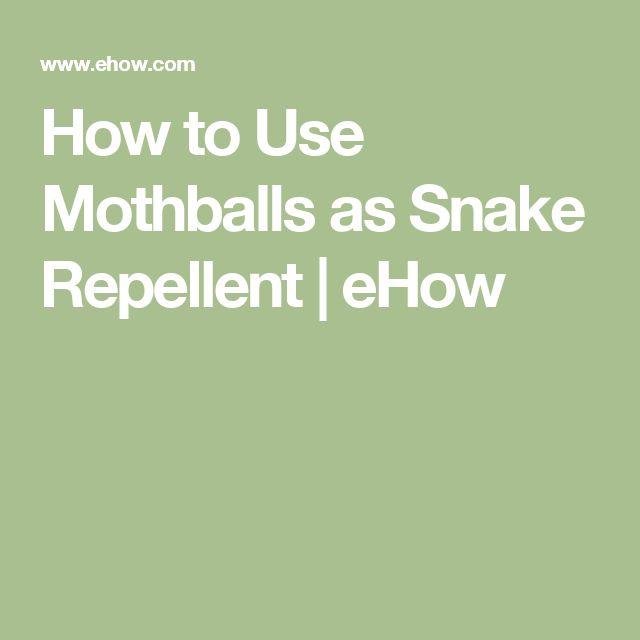 Mothballs snake repellent