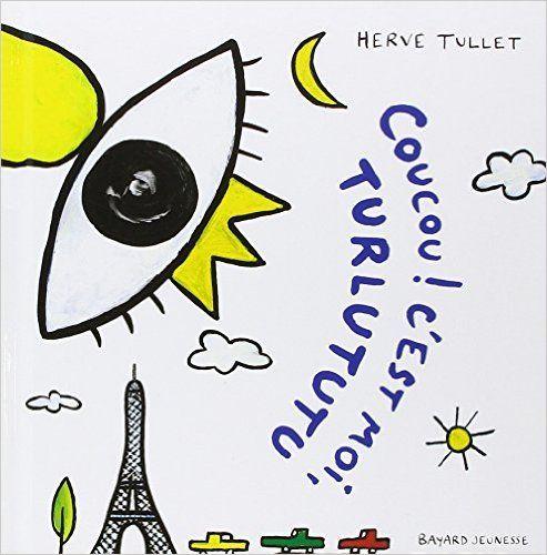 Amazon.fr - Coucou ! C'est moi, Turlututu - Hervé Tullet - Livres