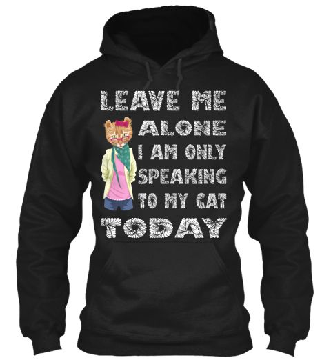 Leave me alone Hoodie for men and women