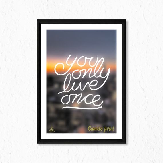 Motivational Canvas Print ''You Only Live Once'' by decalplaza, $17.99