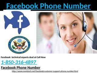Facebook phone number: a one-appraise fits-all helpline 1-850-316-4897 The Facebook phone number is nothing but just a simple telephone service which is being used by the billions of Facebook account holders on a semesterly basis. Once the Facebook account holder is all ready, the user needs to dial the toll-free phone number 1-850-316-4897which is serviceable throughout the globe. In such a manner, the most-fitted client service can be obtained in a few simple and easy steps. For more…