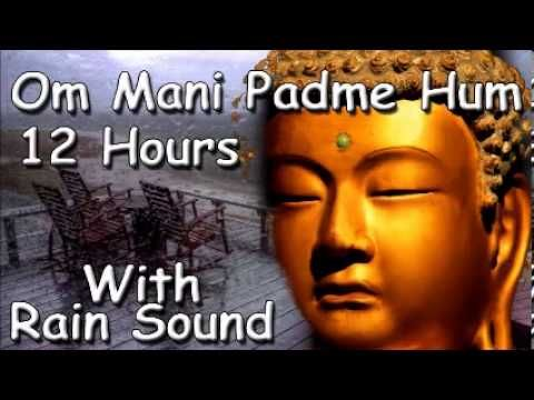 MUSIC TO SLEEP - Om mani padme hum mantra 12 hour meditation with rain sound - YouTube