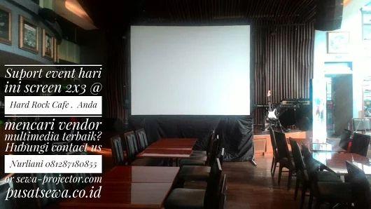 Sewa LCD Proyektor screen 2x3 @ Hard Rock Cafe - Sewa projector infocus dan multimedia murah Jakarta Bogor Tangerang Depok Bekasi Bandung call Hotline 24 jam 081287180855