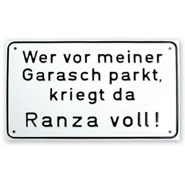 """Metallschild """"Wer vor meiner Garasch parkt, kriegt da Ranza voll!"""", - Schwabenland.de - isch des a geils dengele, des kennde au braucha!"""