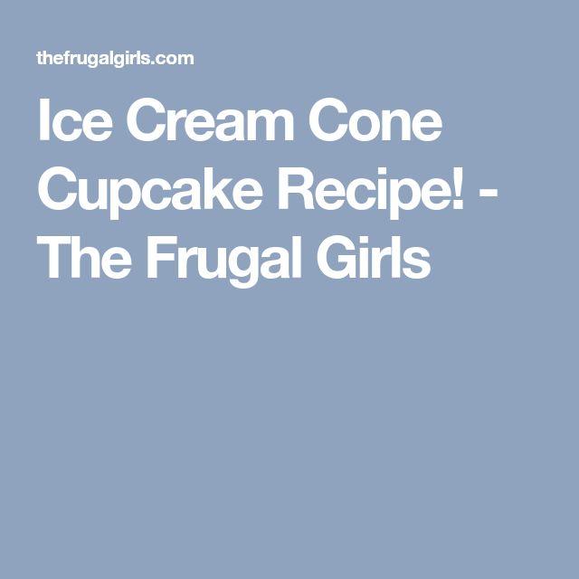 Ice Cream Cone Cupcake Recipe! - The Frugal Girls