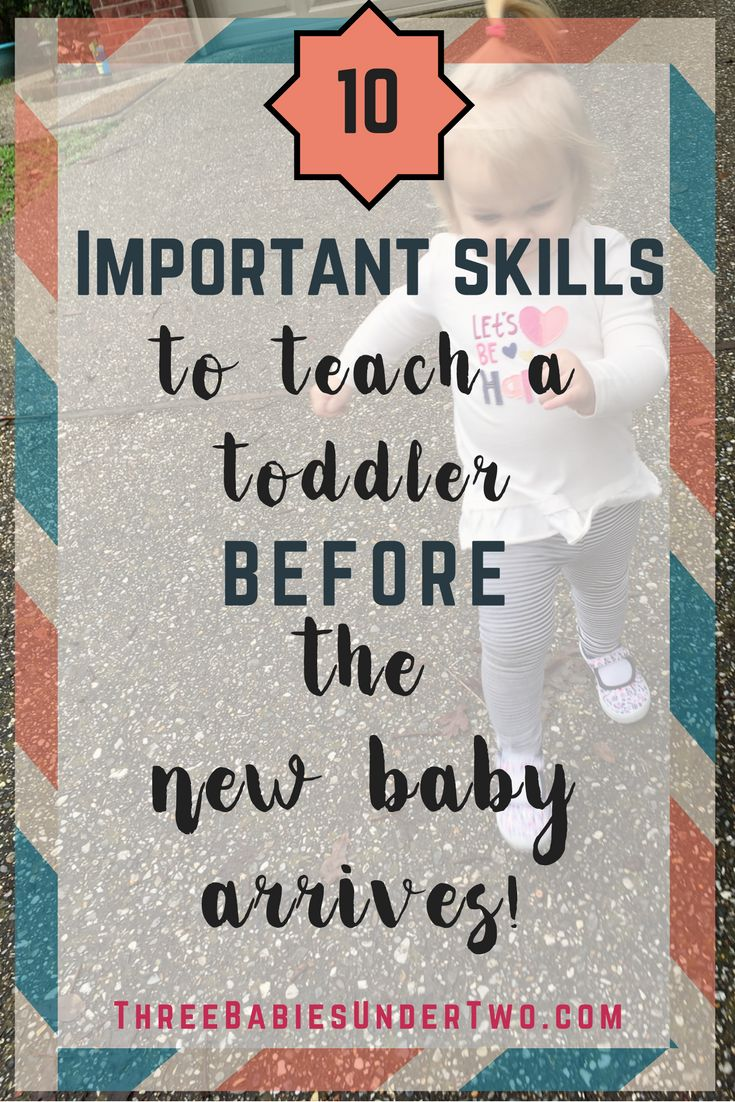10 important skills to teach your toddler BEFORE the new baby arrives! Threebabiesundertwo.com