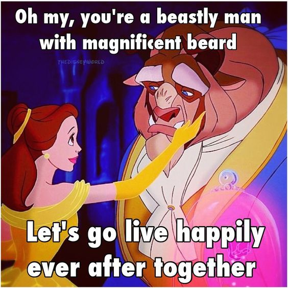 Oh my, you're a beastly man with magnificent beard Let's go live happily ever after together From: beardoholic.com