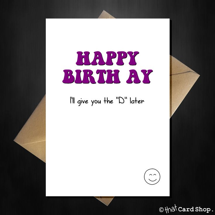 Rude Birthday Card for Her - I'll give you the D later