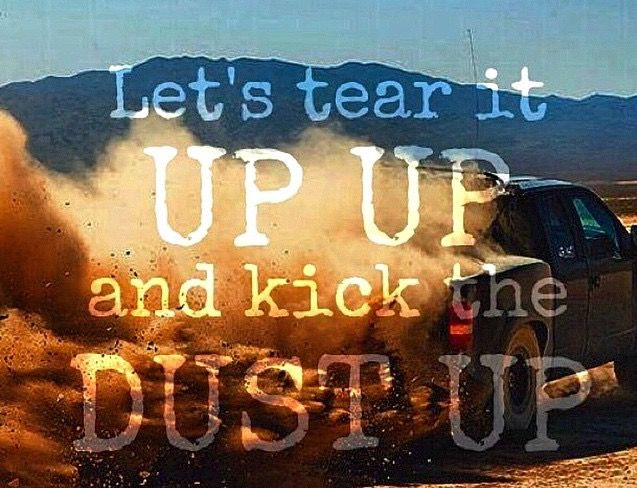 Luke Bryan - Kick The Dust Up This song is awesome! Heard it at his concert before it was released on the radio and loved it!