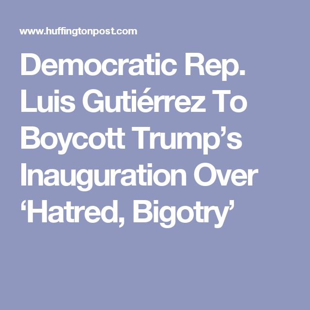 Democratic Rep. Luis Gutiérrez To Boycott Trump's Inauguration Over 'Hatred, Bigotry'