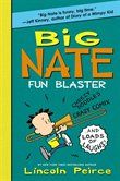 Big Nate: Fun Blaster: Cheezy Doodles, Crazy Comix, And Loads Of Laughs!