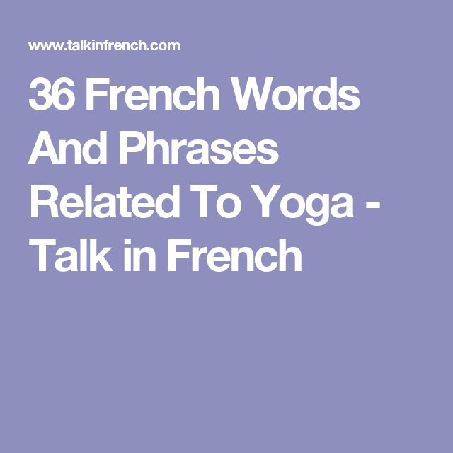 36 French Words And Phrases Related To Yoga - Talk in French