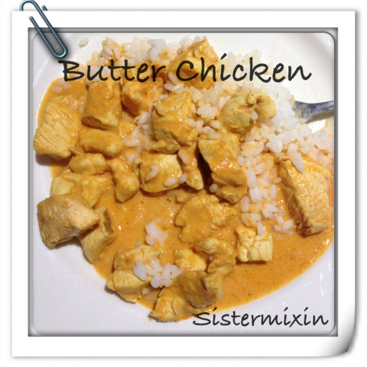 Sistermixin - Butter Chicken. Yum - a real family favourite that's made in your thermo machine.