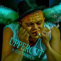 Uppercut by Electrokoch on SoundCloud