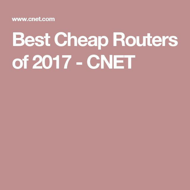 Best Cheap Routers of 2017 - CNET