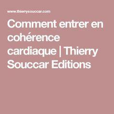 Comment entrer en cohérence cardiaque | Thierry Souccar Editions