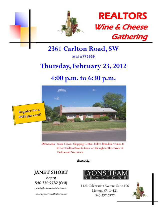 Please join Janet Short today, February 23rd 4:00 - 6:30 for a Wine and Cheese Gathering @ 2361 Carlton Road SW, Roanoke