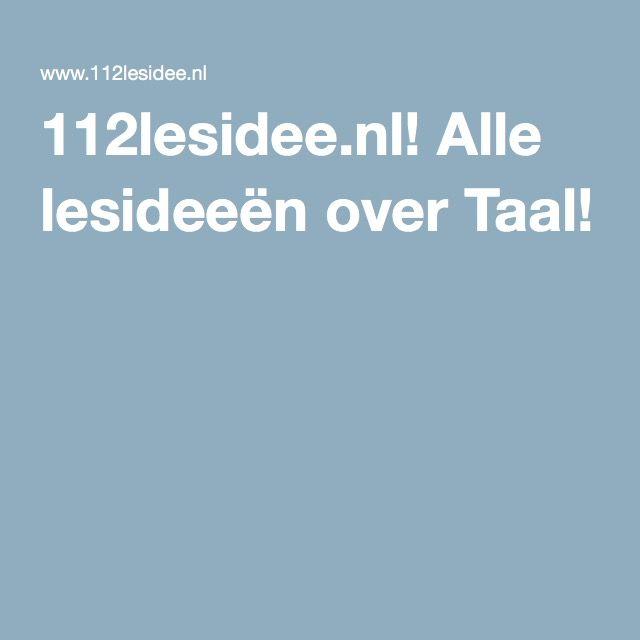 112lesidee.nl! Alle lesideeën over Taal!