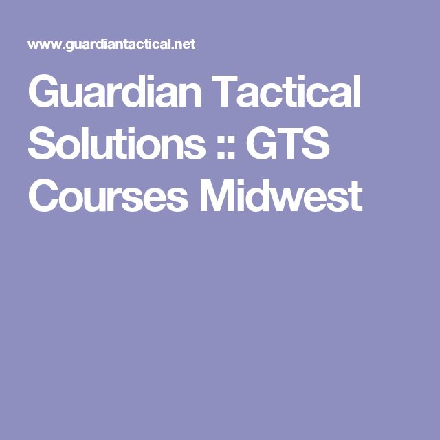 Guardian Tactical Solutions :: GTS Courses Midwest