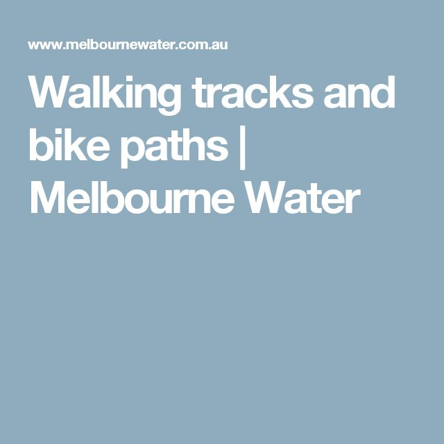 Walking tracks and bike paths   Melbourne Water