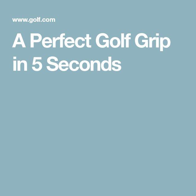 A Perfect Golf Grip in 5 Seconds