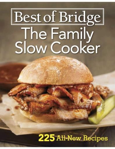 Best of Bridge is back with an all-new book and an all-new group of ladies.  The Best of Bridge ladies, like so many of you, have fallen in love with slow cookers all over again. Life is getting busier, money is getting tighter, and people aren't any less hungry! So the satisfaction that comes from assembling a few ingredients early in the day, pushing a button and not having to worry about dinner until it's time to eat just makes the day feel more manageable.