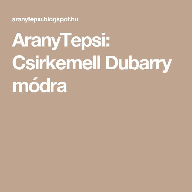 AranyTepsi: Csirkemell Dubarry módra