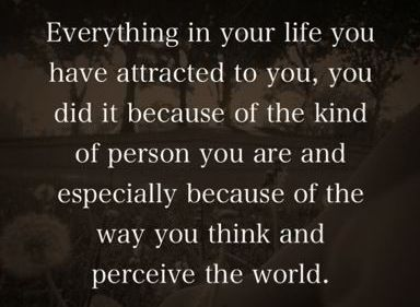 Law of attraction.  quotes. wisdom.  advice.  life lessons.