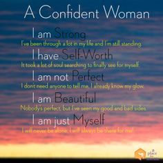 """""""A Confident Woman: I am strong. I've been through a lot in my life and I'm still standing."""" #Quotes"""