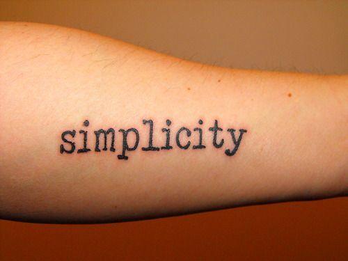Resultado de imagem para simplicity tattoo