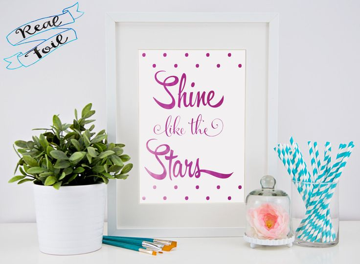 Real foil print - shine like the stars by CheekyLittleMoo on Etsy https://www.etsy.com/au/listing/250137951/real-foil-print-shine-like-the-stars