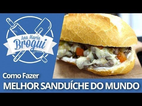 COMO FAZER O MELHOR SANDUÍCHE DO MUNDO | Ana Maria Brogui #182 - YouTube