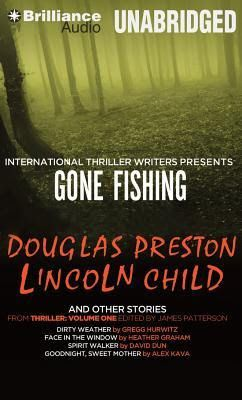 Captivated Reader: Gone Fishing and Other Stories by Douglas Preston, Lincoln Child, & Others Authors