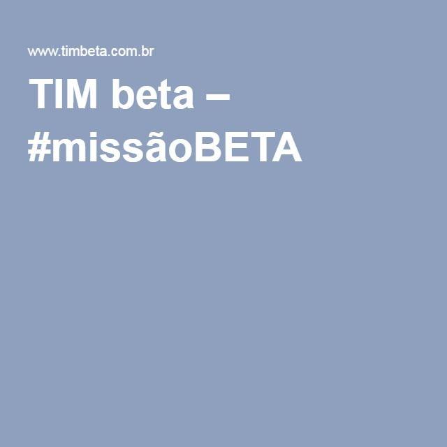 TIM beta – #missãoBETA