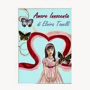 Romanzi rosa contemporanei di Emme X: ELVIRA TONELLI: AMORE INNOCENTE - Recensione di Em...