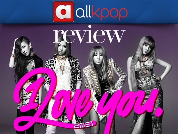 "[Review: Single] 2NE1′s ""I Love You"""