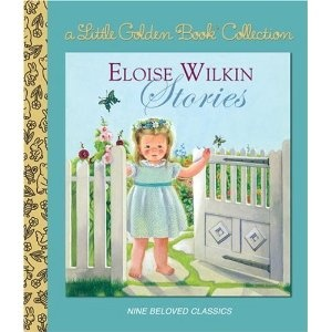 Love all Eloise Wilkin's book but this one is a wonderful collection of stories with her beautiful illustrations