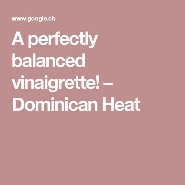 A perfectly balanced vinaigrette! – Dominican Heat