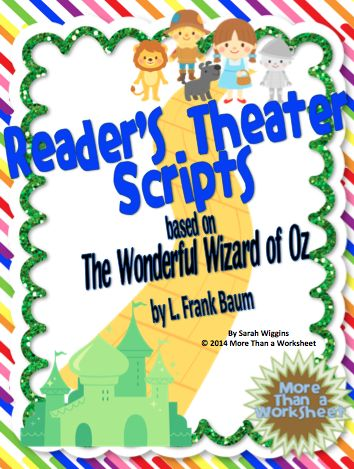 10 Reader's Theater Scripts based on The Wonderful Wizard of Oz by L. Frank Baum. Each script is 4 pages and has 5-9 parts. Great for after the test or last week of school! From More Than a Worksheet $
