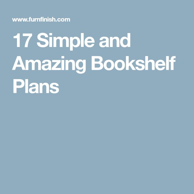 39 Ingenious Diagrams For Your Home And Garden Projects: Best 25+ Bookshelf Plans Ideas On Pinterest