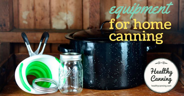 Canning Equipment - Healthy Canning