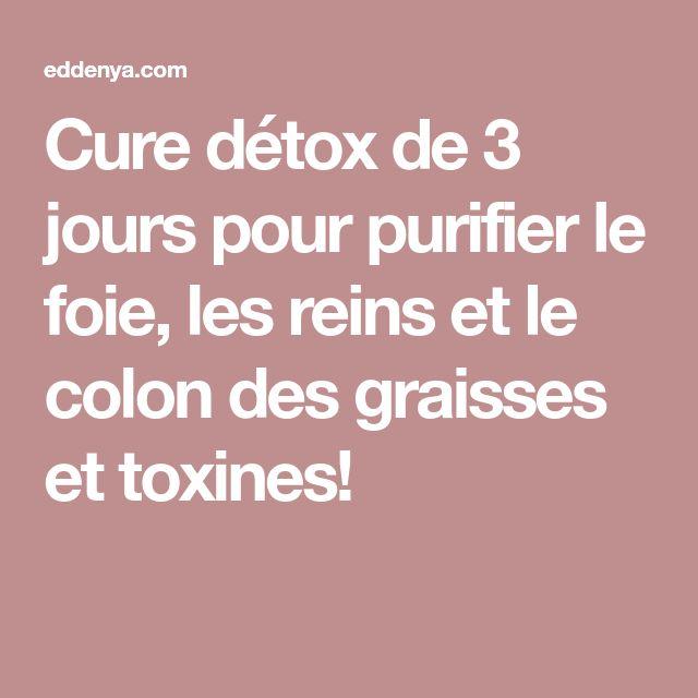 Cure détox de 3 jours pour purifier le foie, les reins et le colon des graisses et toxines!