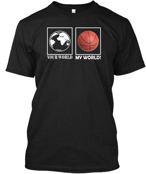 My World Black T-Shirt Front #basketball #basketballshirt #basketballmen #basketballtank #basketballclothes #basketballaddict #myworld #basketballlife #basketballgift #basketballlover