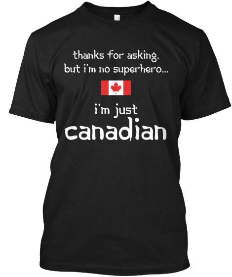 I'm no superhero... I'm just Canadian