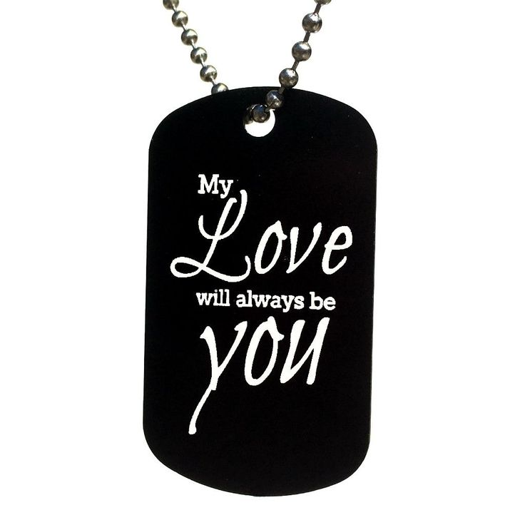 """My Love Will Always Be You Dog Tag Necklace comes in your choice of Pink Or Black. This is a large Dog tag. (Military Size) Dimensions: .050 (1.27mm) thickness 1.96"""" (49.78mm) height 1.13"""" (28.7mm) wi"""