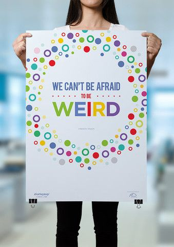We can't be afraid to be weird motivational quotes StartupZap.com | #motivational #inspirational #posters #quotes #business #startup