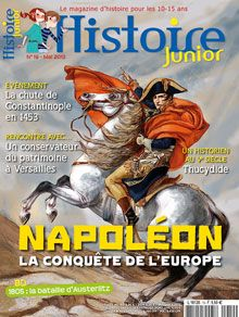 Histoire Junior n° 19  Napoléon Ier. La conquête de l'Europe
